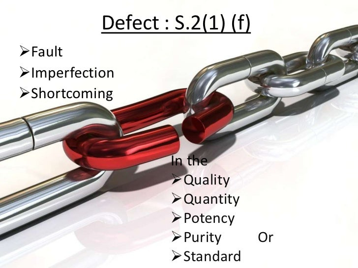 Defect : S.2(1) (f)FaultImperfectionShortcoming                   In the                   Quality                   ...