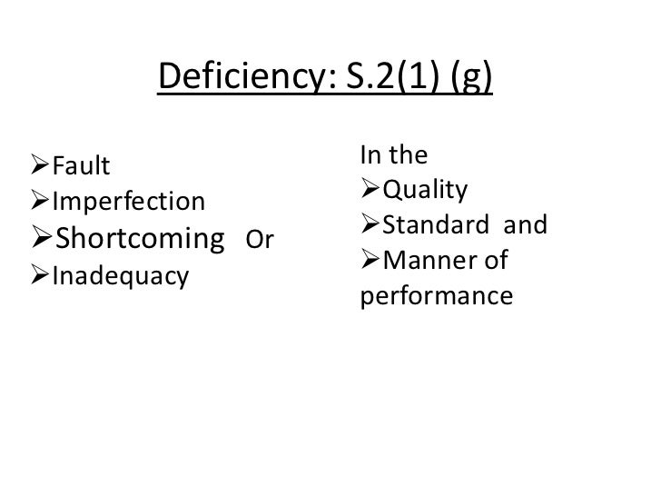 Deficiency: S.2(1) (g)Fault                In theImperfection         QualityShortcoming Or       Standard and       ...