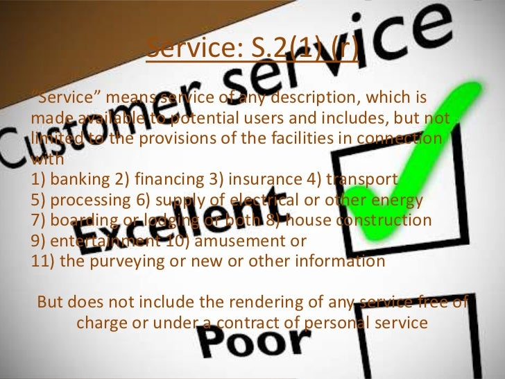 """Service: S.2(1) (r)""""Service"""" means service of any description, which ismade available to potential users and includes, but..."""
