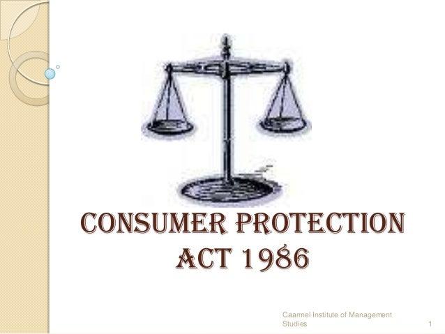 Consumer ProtectionAct 19861Caarmel Institute of ManagementStudies