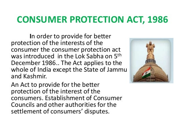 the consumer protection act 1986 objectives The consumer protection act of 1986 (cpa) was the most significant milestone in  the history of  the codes have been developed with the objective to: 1.