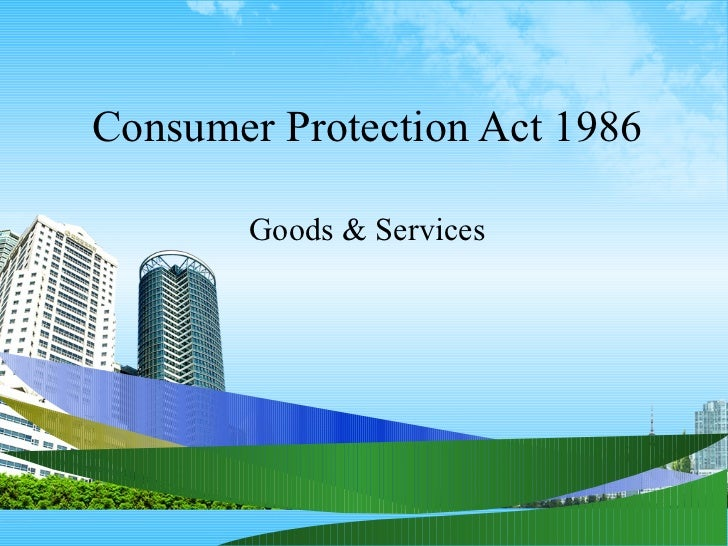 Consumer Protection Act 1986 Goods & Services