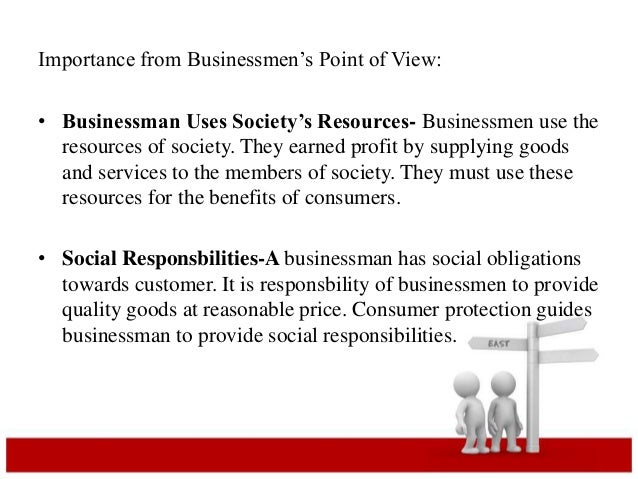 Importance from Businessmen's Point of View:  • Businessman Uses Society's Resources- Businessmen use the  resources of so...
