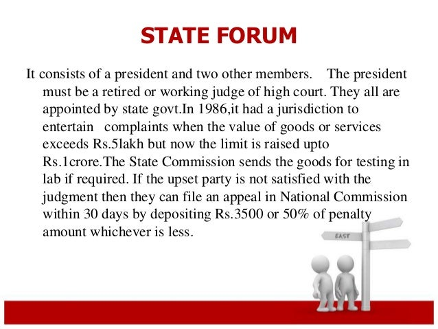 STATE FORUM  It consists of a president and two other members. The president  must be a retired or working judge of high c...