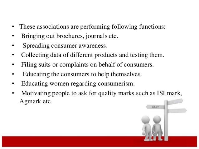• These associations are performing following functions:  • Bringing out brochures, journals etc.  • Spreading consumer aw...