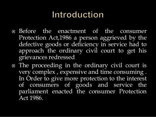 essay on consumer protection act 1986 The consumer protection act, 1986 (68 of 1986) is a milestone in the history of socio-economic legislation in the country it is one of the most progressive and comprehensive piece of legislations enacted for the protection of consumers.