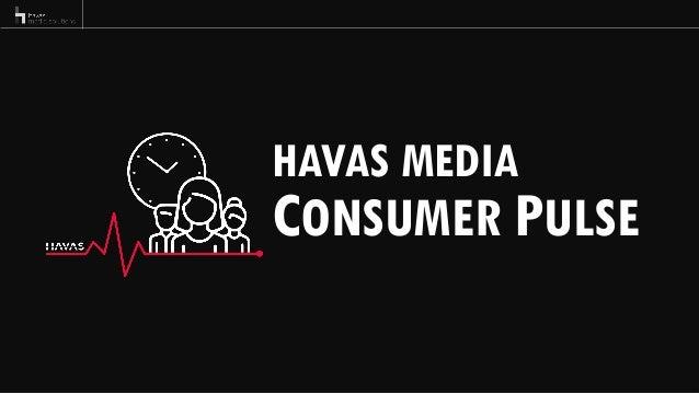 HAVAS MEDIA CONSUMER PULSE