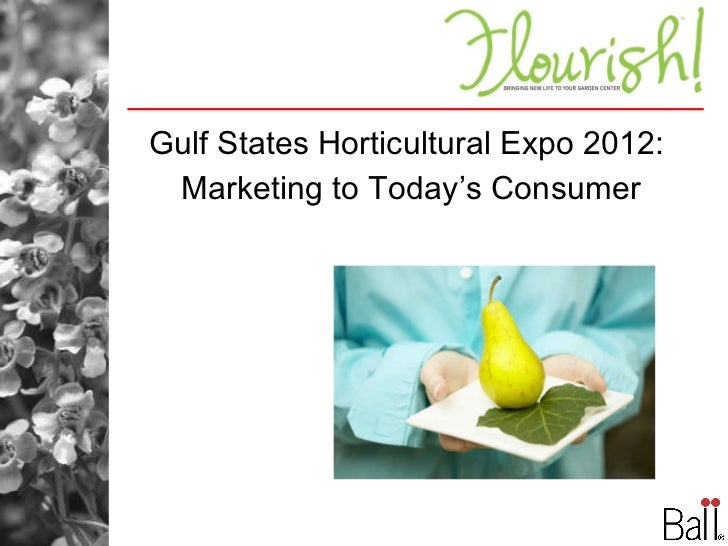 Gulf States Horticultural Expo 2012: Marketing to Today's Consumer