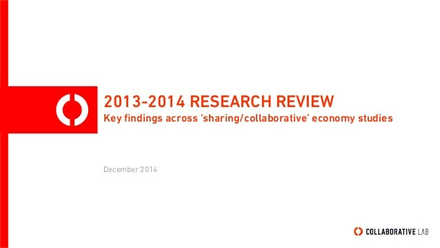 2013-2014 RESEARCH REVIEW Key findings across 'sharing/collaborative' economy studies December 2014