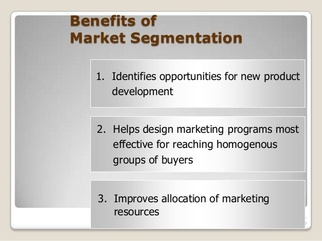 advantages of market segmentation Market segmentation benefits 1 benefits of market segmentation gautam s rashingkar 2 market segmentation dividing a market into smaller.