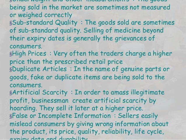§Underweight and Under-measurements : The goods being sold in the market are sometimes not measured or weighed correctly §...