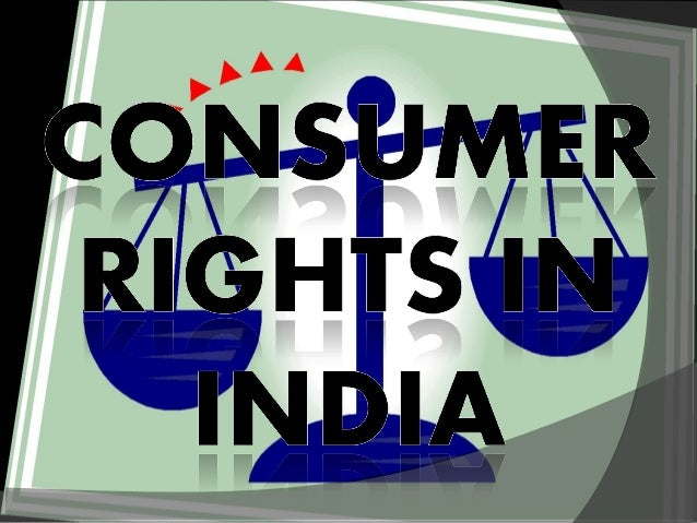 conclude consumer rights in human rights in india Introduction to human rights and article 30 no abuse of rights 84 6 summary 84 7 conclusion the first state in india to take lead in offering human rights.