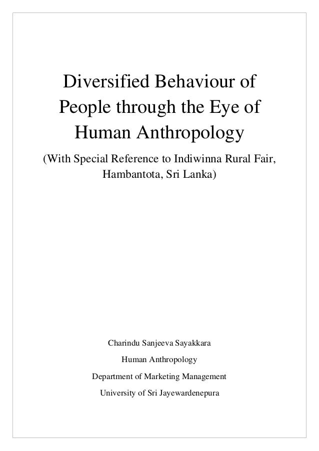 Diversified Behaviour of   People through the Eye of     Human Anthropology(With Special Reference to Indiwinna Rural Fair...