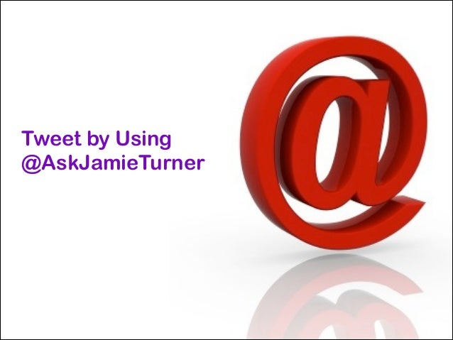 Tweet by Using @AskJamieTurner