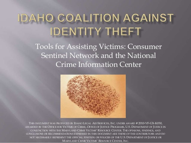 Tools for Assisting Victims: Consumer Sentinel Network and the National Crime Information Center THIS DOCUMENT WAS PRODUCE...