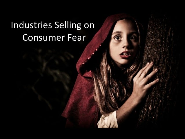 Industries Selling onConsumer Fear