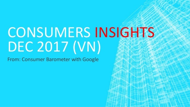 Consumers insights dec 2017 from Consumer Barometer with Google
