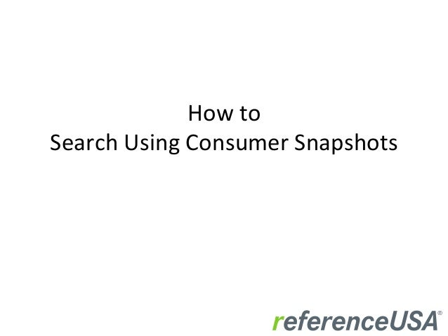 How	   to	    Search	   Using	   Consumer	   Snapshots