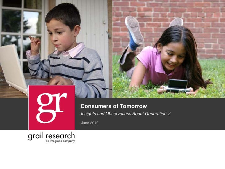 Consumers of TomorrowInsights and Observations About Generation ZJune 2010