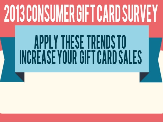 2013 Consumer Gift Cards Survey