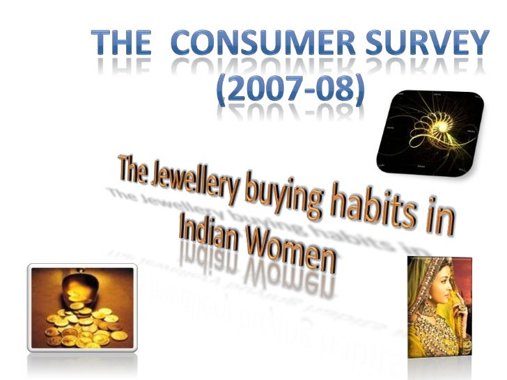 Presenting insights into the jewellery buying habits of Indian                           women   The Indian Jewellery mark...