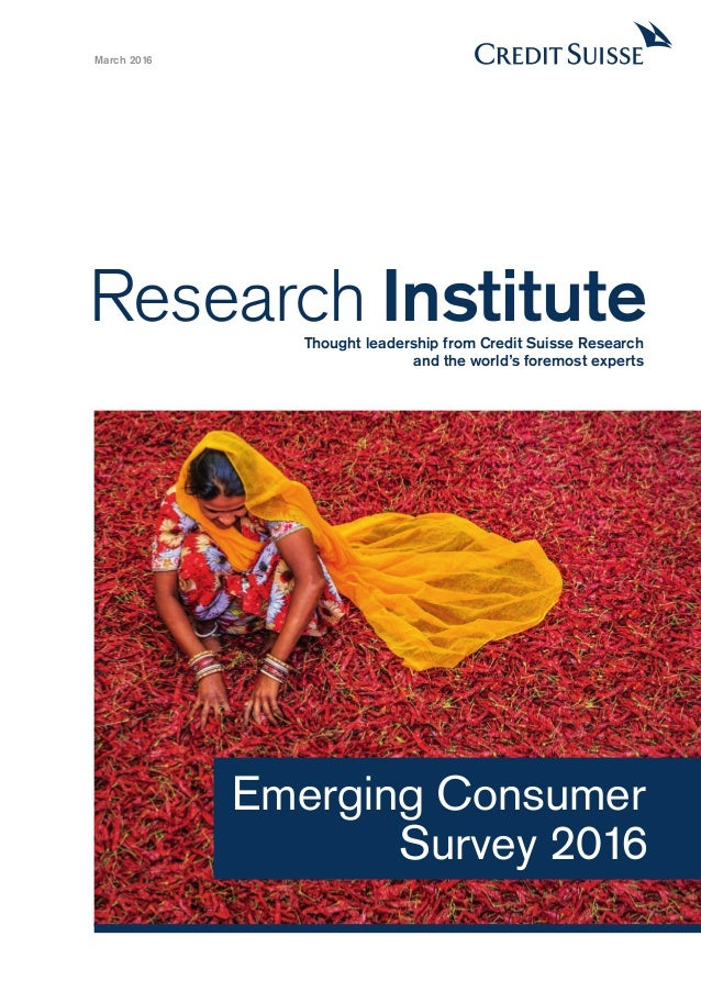 Research InstituteThought leadership from Credit Suisse Research and the world's foremost experts March 2016 Emerging Cons...