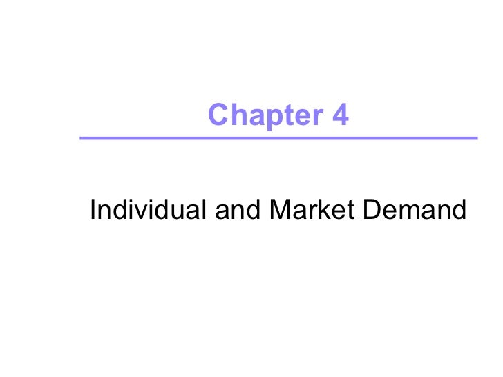 Chapter 4Individual and Market Demand