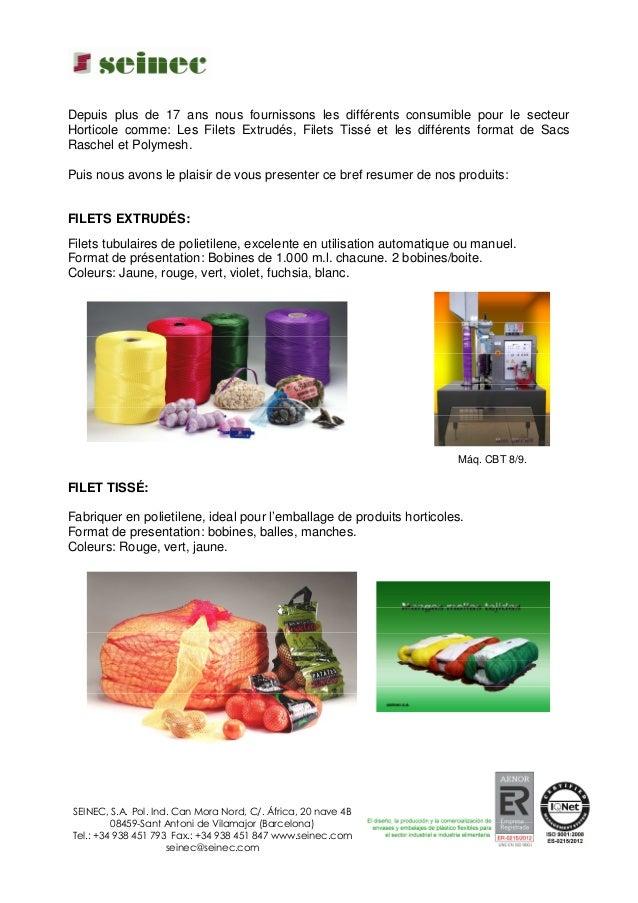Depuis plus de 17 ans nous fournissons les différents consumible pour le secteur Horticole comme: Les Filets Extrudés, Fil...