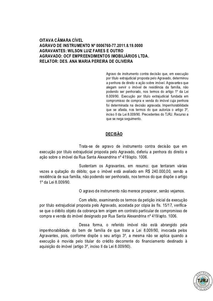 OITAVA CÂMARA CÍVELAGRAVO DE INSTRUMENTO Nº 0006760-77.2011.8.19.0000AGRAVANTES: WILSON LUIZ FARES E OUTROAGRAVADO: OCF EM...