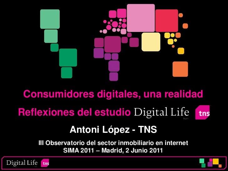 Consumidores digitales, una realidadReflexiones del estudio              Antoni López - TNS    III Observatorio del sector...