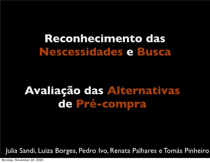 Reconhecimento das                       Nescessidades e Busca                Avaliação das Alternativas                  ...