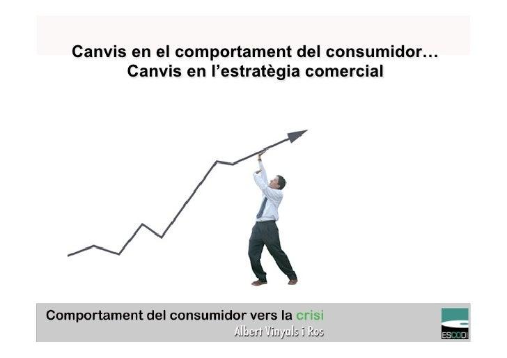 Canvis en el comportament del consumidor…      Canvis en l'estratègia comercial                                           ...