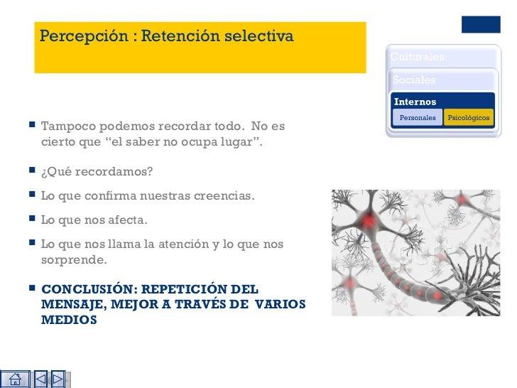 """Percepción : Retención selectiva <ul><li>Tampoco podemos recordar todo.  No es cierto que """"el saber no ocupa lugar"""". </li>..."""