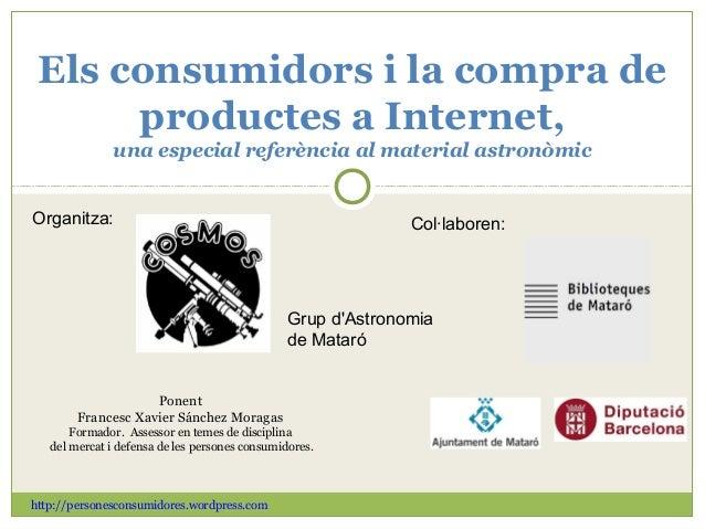 Els consumidors i la compra de productes a Internet, una especial referència al material astronòmic http://personesconsumi...