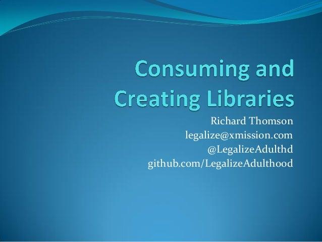 Richard Thomson legalize@xmission.com @LegalizeAdulthd github.com/LegalizeAdulthood
