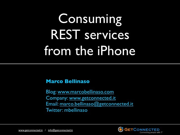Consuming                       REST services                     from the iPhone                       Marco Bellinaso   ...