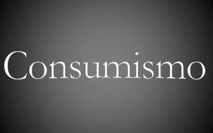 Consumismo<br />