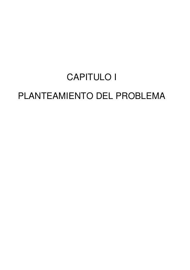 CAPITULO I PLANTEAMIENTO DEL PROBLEMA