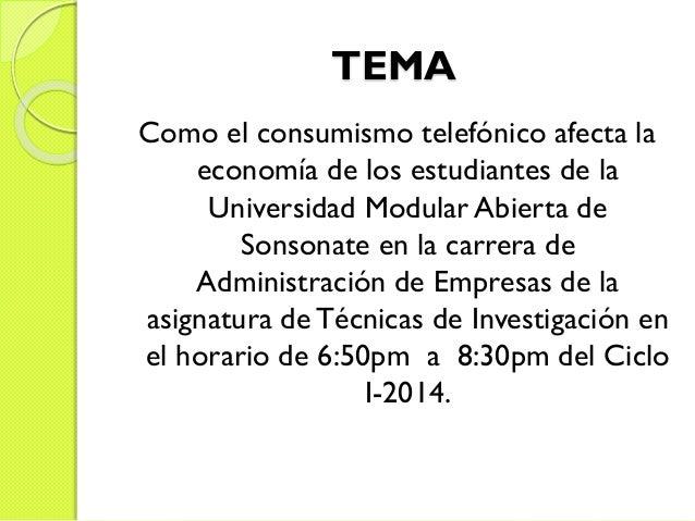 TEMA Como el consumismo telefónico afecta la economía de los estudiantes de la Universidad Modular Abierta de Sonsonate en...