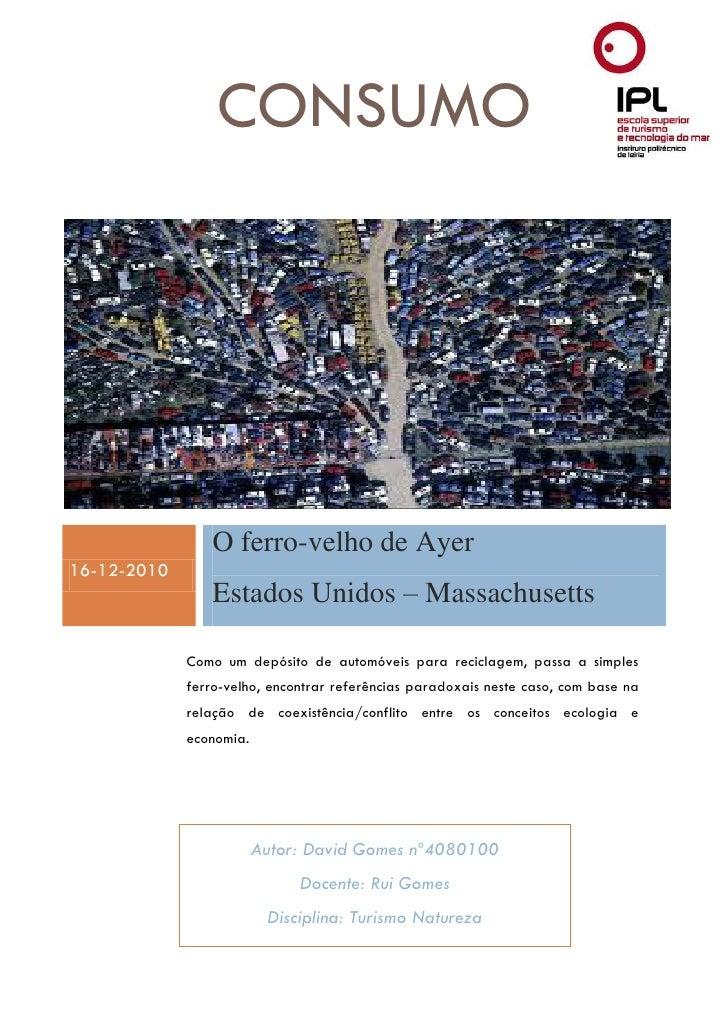 CONSUMO                O ferro-velho de Ayer16-12-2010                Estados Unidos – Massachusetts             Como um d...