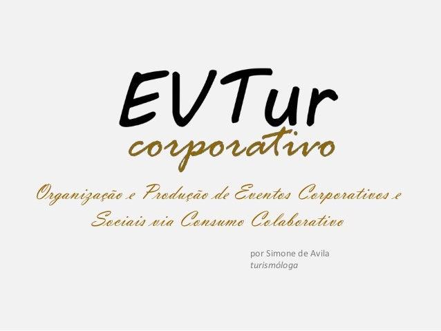 Organização e Produção de Eventos Corporativos e       Sociais via Consumo Colaborativo                            por Sim...
