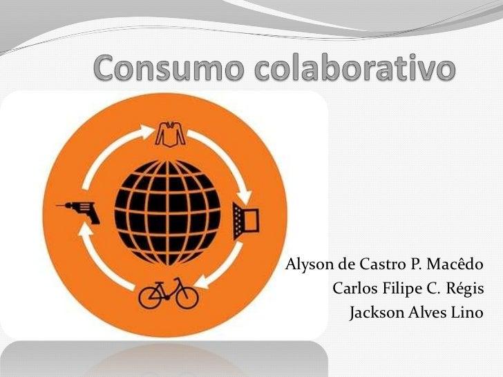 Alyson de Castro P. Macêdo      Carlos Filipe C. Régis        Jackson Alves Lino