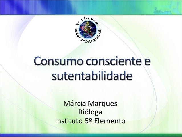 Márcia Marques        BiólogaInstituto 5º Elemento