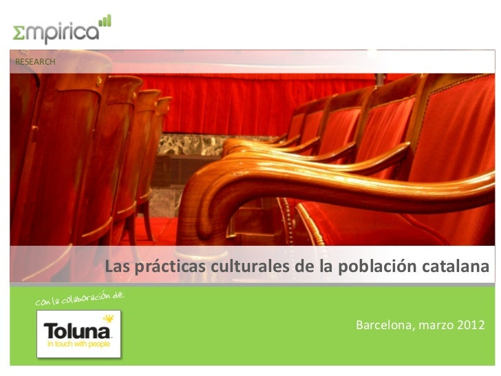 RESEARCH           Las prácticas culturales de la población catalana                                          Barcelona, m...