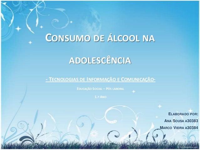 CONSUMO DE ÁLCOOL NA        ADOLESCÊNCIA- TECNOLOGIAS DE INFORMAÇÃO E COMUNICAÇÃO-           EDUCAÇÃO SOCIAL – PÓS LABORAL...