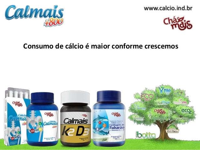 www.calcio.ind.brConsumo de cálcio é maior conforme crescemos