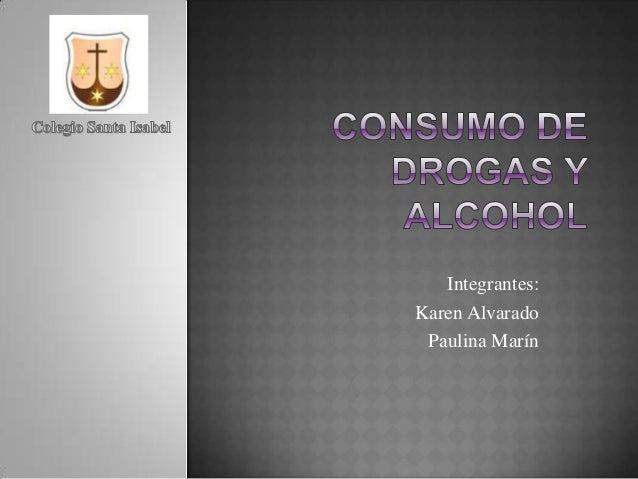 Integrantes: Karen Alvarado Paulina Marín