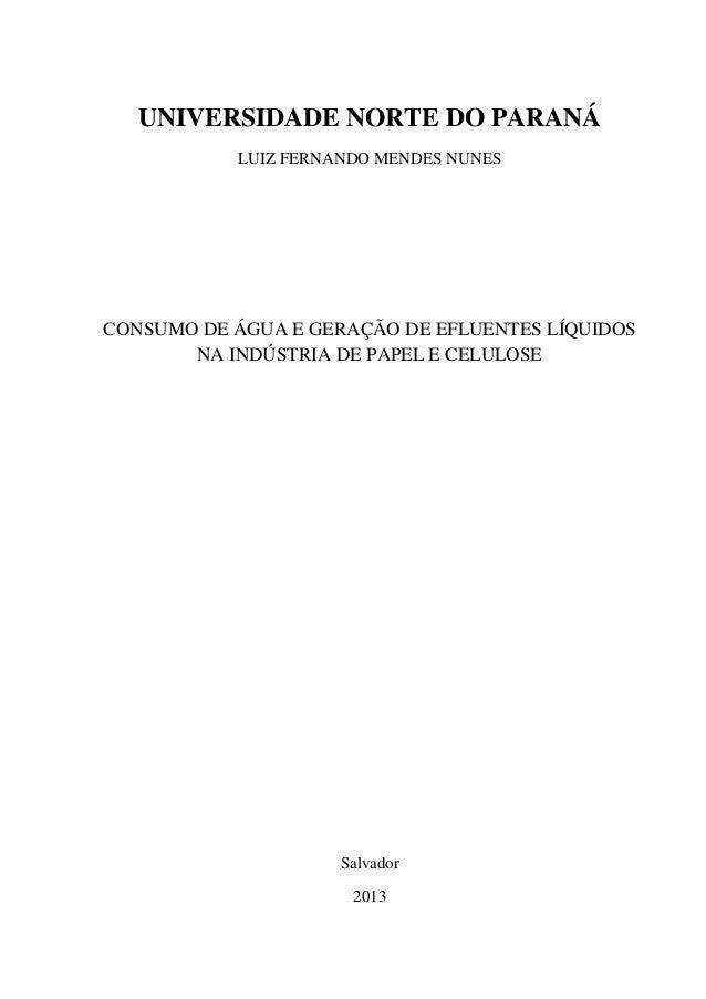 UNIVERSIDADE NORTE DO PARANÁ LUIZ FERNANDO MENDES NUNES  CONSUMO DE ÁGUA E GERAÇÃO DE EFLUENTES LÍQUIDOS NA INDÚSTRIA DE P...
