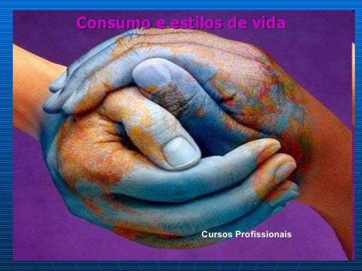 Consumo e estilos de vida Cursos Profissionais