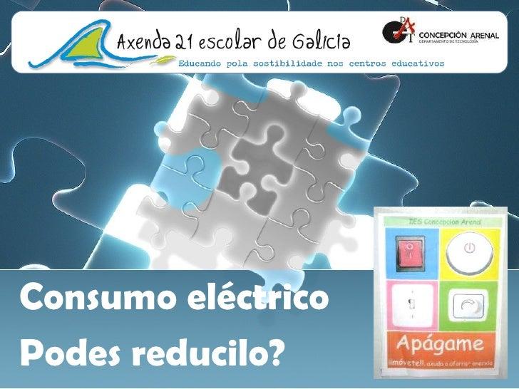 Consumo eléctrico  Podes reducilo?